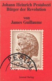 Johann Heinrich Pestalozzi - Bürger der Revolution