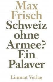 Schweiz ohne Armee?
