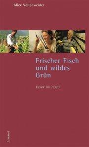 Frischer Fisch und wildes Grün. Essen im Tessin
