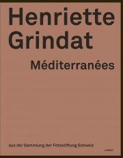 Henriette Grindat - Méditerranées
