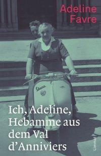 Ich, Adeline, Hebamme aus dem Val d\