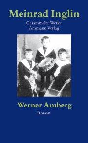 Gesammelte Werke in Einzelausgaben / Werner Amberg