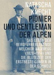 Pionier und Gentleman der Alpen