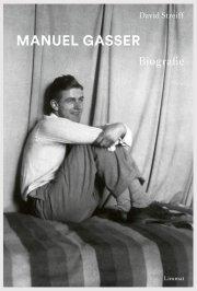 Manuel Gasser. Biografie
