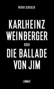 Karlheinz Weinberger oder Die Ballade von Jim