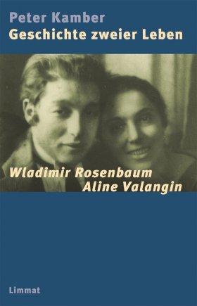 Geschichte zweier Leben ‒ Wladimir Rosenbaum und Aline Valangin