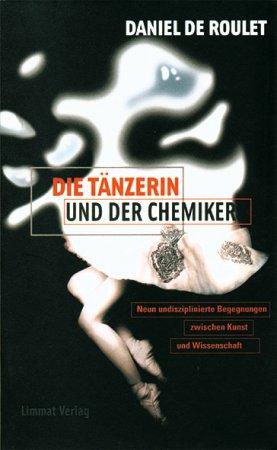 Die Tänzerin und der Chemiker / La danseuse et le chimiste