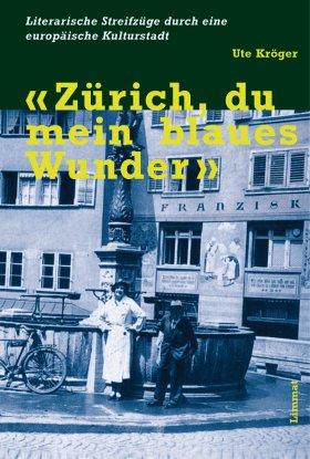 Zürich, du mein blaues Wunder