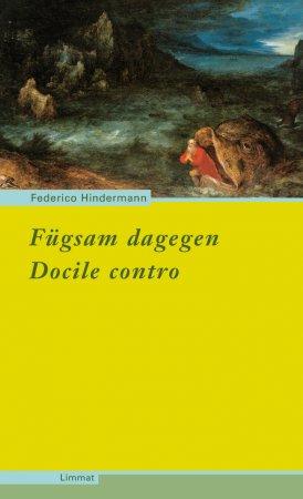 Fügsam dagegen/Docile contro
