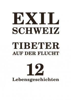 Exil Schweiz Tibeter auf der Flucht