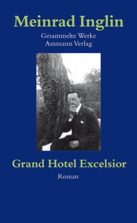 Gesammelte Werke in Einzelausgaben / Grand Hotel Excelsior