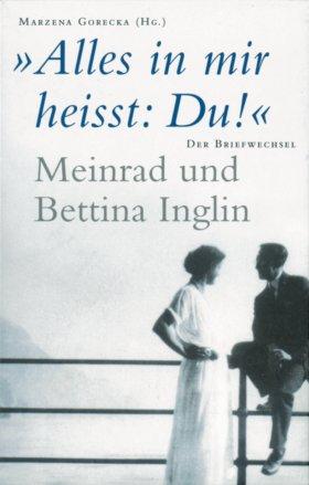 «Alles in mir heisst: Du!» Meinrad und Bettina Inglin