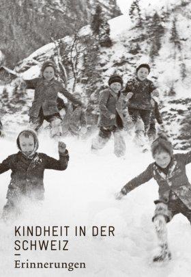 Kindheit in der Schweiz. Erinnerungen