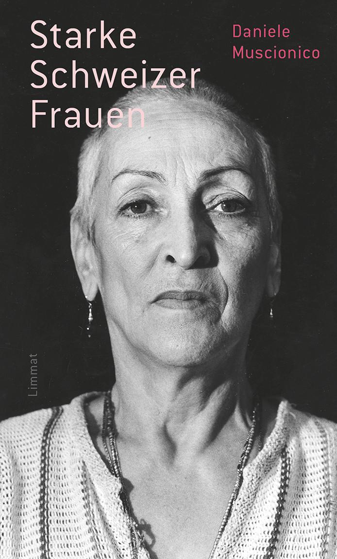 Starke Schweizer Frauen. 30 Porträts